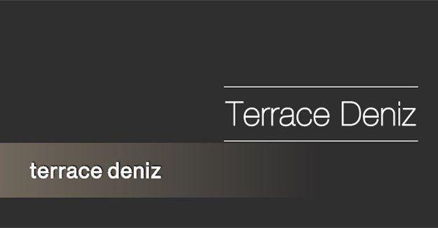 Terrace Deniz iletişim!
