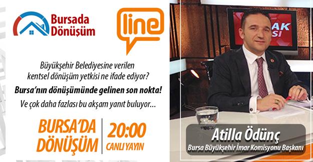 Bursa'da Dönüşüm'ün bugünkü konuğu Atilla Ödünç!
