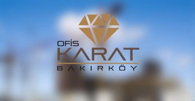 Ofis Karat Bakırköy'ün lansmanı Mayıs ayında yapılacak!