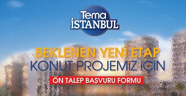 Tema İstanbul 2. etap'ta satışlar önümüzdeki günlerde başlayacak!