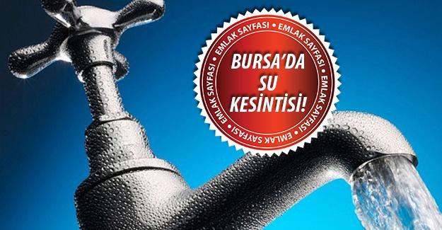 Bursa'da 48 saatlik su kesintisi! 10 Kasım 2015, 11 Kasım 2015, 12 Kasım 2015