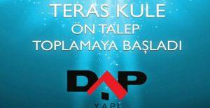 Teras Kule DAP Yapı imzası ile yükselecek!