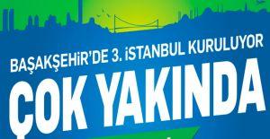3. İstanbul projesi Başakşehir'de yükselecek!