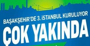 Başakşehir'in en büyük projesi, 3. İstanbul Başakşehir