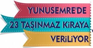 Manisa Yunusemre'de taşınmazların kiralama ihalesi 26 Ekim'de!