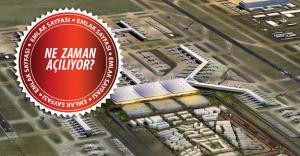 3. Havalimanı'nın açılışı erkene alındı!