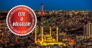 Ankara'da bu semtlerde evi olanlar kazanıyor!