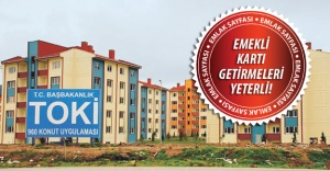Emekliler kimlik kartı ile TOKİ'ye başvurabilecek!