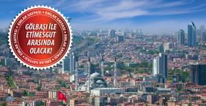 Ankara'ya 350 bin nüfuslu yeni ilçe geliyor!