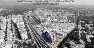 Bornova Evka-3 için mimari proje yarışması düzenleniyor!
