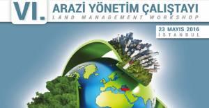 6. Arazi Yönetimi Çalıştayı 23 Mayıs'ta!
