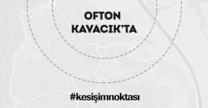 Ofton Kavacık lansmanı Mayıs'ta!