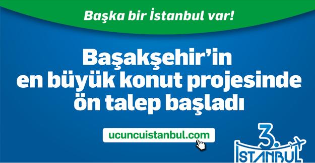 3. İstanbul Başakşehir ön talep topluyor!