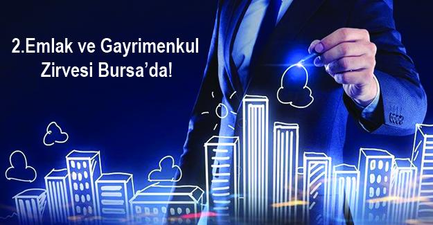 2.Emlak ve Gayrimenkul Zirvesi 9 Aralık'ta Bursa'da!