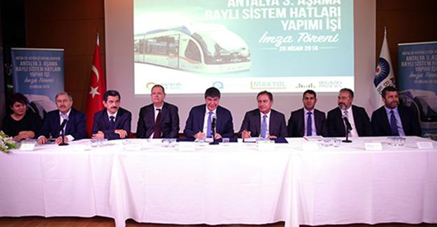 Antalya 3. etap raylı sistem projesinde imzalar atıldı!