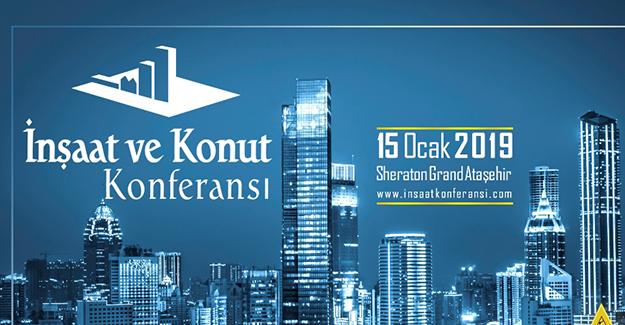 7. İnşaat ve Konut Konferansı kapılarını yarın İstanbul'da açıyor!