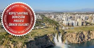 İşte Antalya'nın vizyon projeleri!