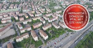 Akpınar kentsel dönüşüm projesi iptal mi edildi!İşte son dakika açıklaması