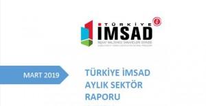 Türkiye İMSAD Mart 2019 sektör raporu açıklandı!