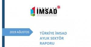 Türkiye İMSAD Ağustos 2019 sektör raporu yayınlandı!