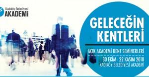 Kadıköy Belediyesi'nin Açık Akademi Seminerleri'nde 'kentlerin geleceği' konuşulacak!