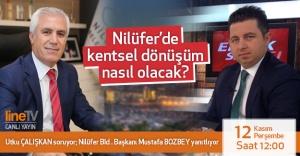 Nilüfer Belediye Başkanı Mustafa Bozbey, Emlak Sayfası'na konuk oluyor