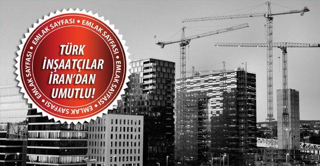 Türk inşaatçılardan İran hamlesi!