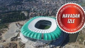 Bursa Stadyumunun Heyecanlandıran Hava Görüntüleri
